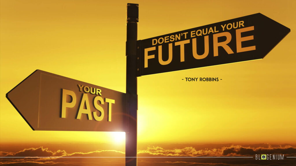 Your Past doesn't equal your Future.