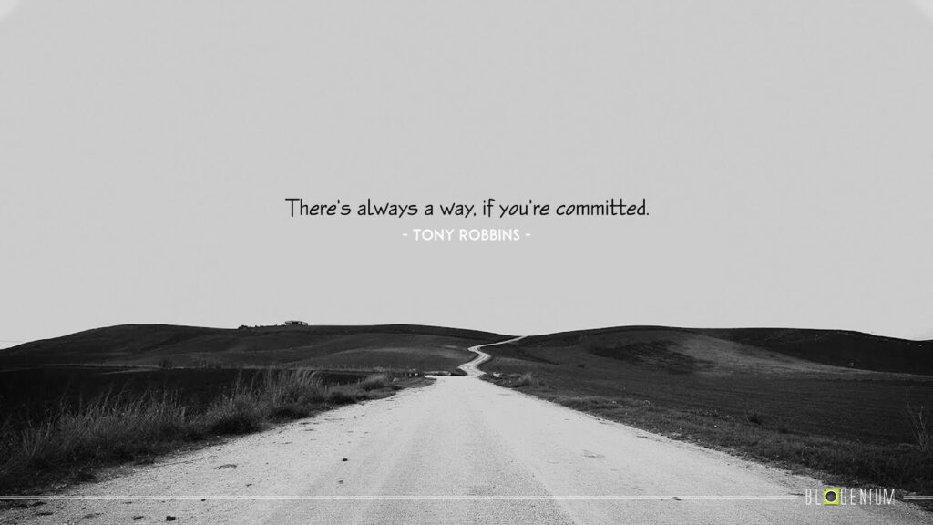 Motivational Quotes: There's always a way, if you're committed.
